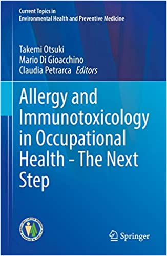 Allergy and Immunotoxicology in Occupational Health - The Next Step: The Next Step 1st ed. 2020 Edition PDF