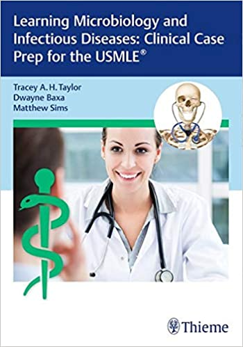 Learning Microbiology and Infectious Diseases: Clinical Case Prep for the USMLE® 1st Edition PDF