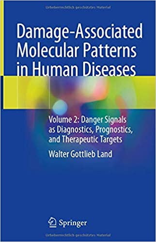 Damage-Associated Molecular Patterns in Human Diseases: Volume 2: Danger Signals as Diagnostics, Prognostics, and Therapeutic Targets 1st ed. 2020 Edition PDF