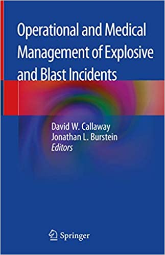 Operational and Medical Management of Explosive and Blast Incidents 1st ed. 2020 Edition PDF