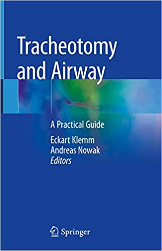 Tracheotomy and Airway: A Practical Guide 1st ed. 2020 Edition PDF