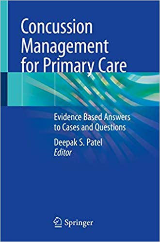 Concussion Management for Primary Care: Evidence Based Answers to Cases and Questions 1st ed. 2020 Edition PDF