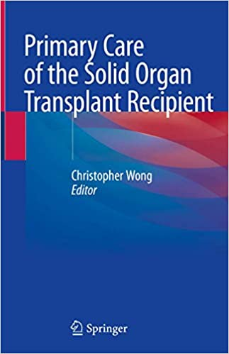 Primary Care of the Solid Organ Transplant Recipient 1st ed. 2020 Edition PDF