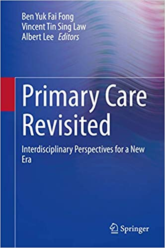 Primary Care Revisited: Interdisciplinary Perspectives for a New Era 1st ed. 2020 Edition PDF