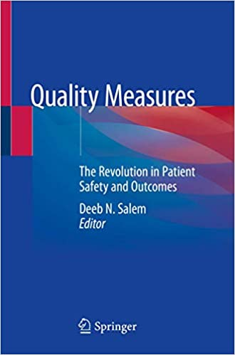 Quality Measures: The Revolution in Patient Safety and Outcomes 1st ed. 2020 Edition PDF
