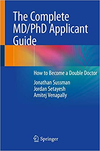 The Complete MD/PhD Applicant Guide: How to Become a Double Doctor 1st ed. 2021 Edition PDF