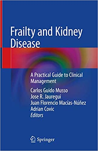 Frailty and Kidney Disease: A Practical Guide to Clinical Management 1st ed. 2021 Edition PDF