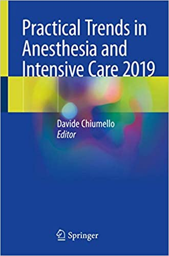 Practical Trends in Anesthesia and Intensive Care 2019 1st ed. 2020 Edition PDF