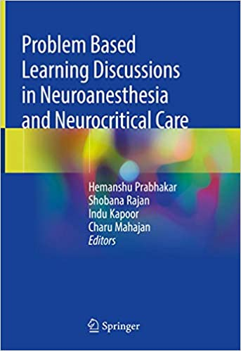 Problem Based Learning Discussions in Neuroanesthesia and Neurocritical Care 1st ed. 2020 Edition PDF