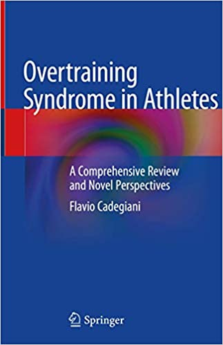 Overtraining Syndrome in Athletes: A Comprehensive Review and Novel Perspectives 1st ed. 2020 Edition PDF