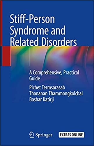 Stiff-Person Syndrome and Related Disorders: A Comprehensive, Practical Guide 1st ed. 2020 Edition PDF