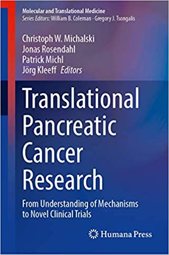 Translational Pancreatic Cancer Research: From Understanding of Mechanisms to Novel Clinical Trials PDF