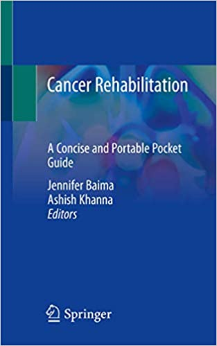 Cancer Rehabilitation: A Concise and Portable Pocket Guide 1st ed. 2020 Edition PDF
