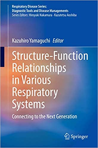 Structure-Function Relationships in Various Respiratory Systems: Connecting to the Next Generation 1st ed. 2020 Edition PDF